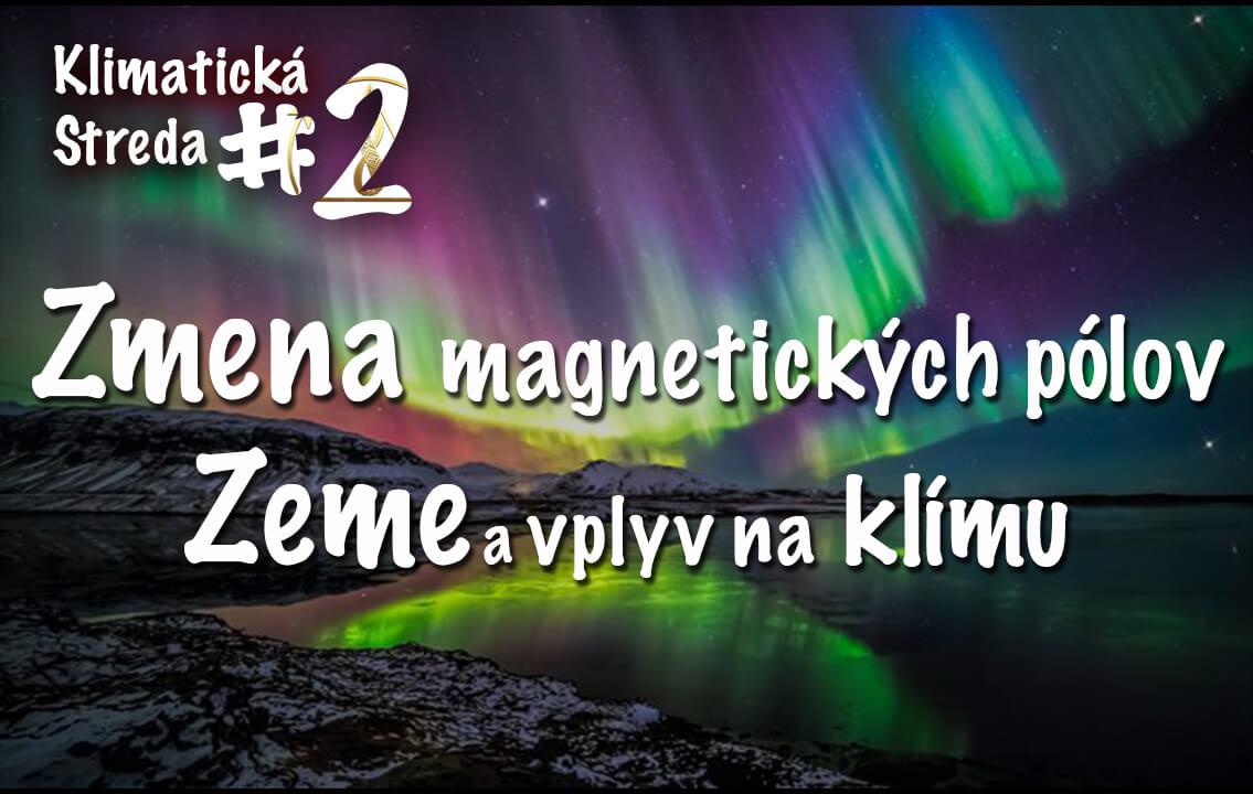 magnetický pol, Zmena magnetických pólov Zeme a vplyv na klímu, mobake, klimaticka streda, klimaticke stredy, mobake blog, tvoriva spolocnost,